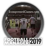 Football Manager 2019 Highly Compressed PC Game Full Version